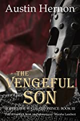 The Vengeful Son: The final book in the gripping historical saga (Robert the Wayward Prince 3) Kindle Edition