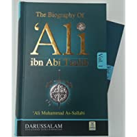 The Biography of Ali ibn Abi Talib , A Comprehensive Study of His Personality and Era : 2 Volume Set (Ali Muhammad as-Sallabi) History of the Rightly Guided Caliphs