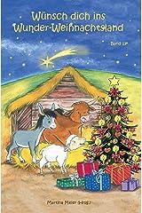 Wünsch dich ins Wunder-Weihnachtsland Band 13: Erzählungen, Märchen und Gedichte zur Advents- und Weihnachtszeit Kindle Ausgabe