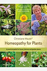 Homeopathy for Plants - Fourth revised edition of this classic. 4th edition: A practical guide for house, balcony and garden plants. Extensively revised ... help of Cornelia Maute. (English Edition) Kindle Ausgabe