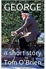 GEORGE: a short story Kindle Edition