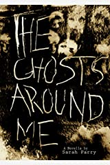 The Ghosts Around Me (An Aggie Greenwood Story Book 1) Kindle Edition