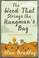 The Weed That Strings the Hangman's Bag: A Flavia de Luce Mystery Book 2 Kindle Edition