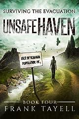 Surviving The Evacuation, Book 4: Unsafe Haven Kindle Edition