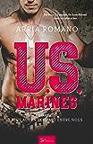 U.S. Marines: Tome 2 : Plus aucun rempart entre nous