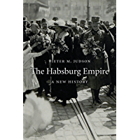 The Habsburg Empire: A New History (English Edition)