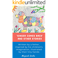 'Ginger Comes Back': Stories for Children with Illustrations