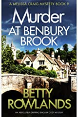 Murder at Benbury Brook: An absolutely gripping English cozy mystery (A Melissa Craig Mystery Book 9) Kindle Edition