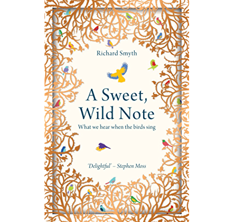 A Sweet Wild Note What We Hear When The Birds Sing Ebook Smyth Richard Amazon Co Uk Kindle Store