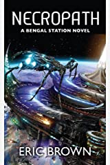 Necropath (A Bengal Station Novel Book 1) Kindle Edition