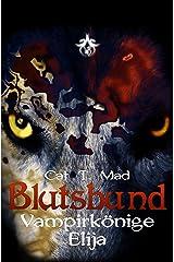 Blutsbund Vampirkönige 7: Elija Kindle Ausgabe