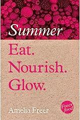 Eat. Nourish. Glow – Summer Kindle Edition