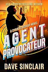 Agent Provocateur: A Charles Bishop Novel Kindle Edition
