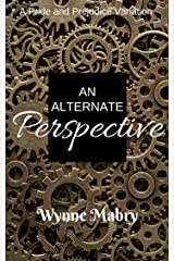 An Alternate Perspective: A Pride and Prejudice Variation Kindle Edition