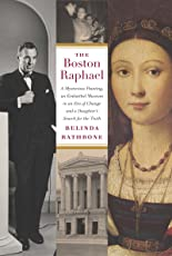 The Boston Raphael: A Mysterious Painting, an Embattled Museum in an Era of Change & A Daughter's Search for the Truth