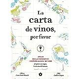 La carta de vinos, por favor: Atlas de las regiones vinícolas del mundo