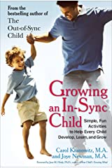Growing an in-Sync Child: Simple, Fun Activities to Help Every Child Develop, Learn, and Grow Paperback