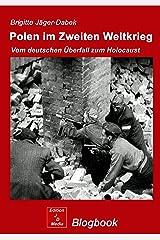 Polen im 2. Weltkrieg: Vom deutschen Überfall zum Holocaust Kindle Ausgabe