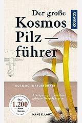 Der große Kosmos Pilzführer: Alle Speisepilze mit ihren giftigen Doppelgängern Kindle Ausgabe