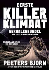 Eerste killer Klimaat Verhalen Bundel: Een dodelijke wereld. Een hard leven. (Killer Klimaat (Bundels) Book 1)