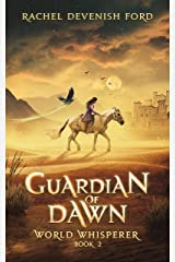 Guardian of Dawn, World Whisperer Book 2 Kindle Edition