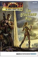 Maddrax 466 - Science-Fiction-Serie: Ein grausamer Plan Kindle Ausgabe