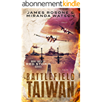 Battlefield Taiwan: Book Three of the Red Storm Series (English Edition)