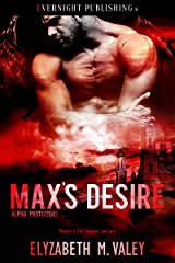 Max's Desire (Alpha Protectors Book 3) Kindle Edition