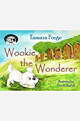 Wookie the Wonderer (Tojo and Nelly's Cat Tales Book 3) Kindle Edition