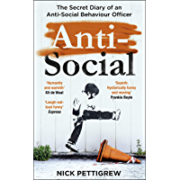Anti-Social: the Sunday Times-bestselling diary of an anti-social behaviour officer