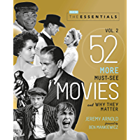 The Essentials Vol. 2: 52 More Must-See Movies and Why They Matter (Turner Classic Movies) (English Edition)