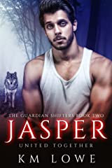 Jasper : United Together (Book 2 of The Guardian Shifters) Kindle Edition