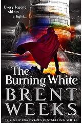 The Burning White: Book Five of Lightbringer Kindle Edition