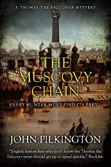 The Muscovy Chain (Thomas the Falconer Mystery Book 7) Kindle Edition
