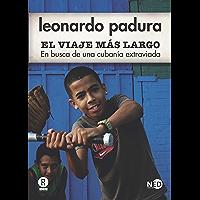 El viaje más largo: En busca de una cubanía extraviada (Territorios nº 3001) (Spanish Edition)