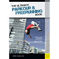 The Ultimate Parkour & Freerunning Book (English Edition)