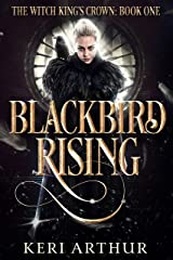 Blackbird Rising (The Witch King's Crown Book 1) Kindle Edition