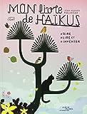 Mon livre de haïkus: A dire, à lire et à inventer