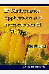 IB Mathematics: Applications and Interpretation SL in 70 pages: 2019-2021 (English Edition) Format Kindle