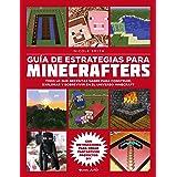 Guía de estrategias para minecrafters: Todo lo que necesitas saber para construir, explorar y sobrevivir en el universo Minec