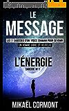 Le Message : Les 3 sagesses d'un vieux chaman pour devenir un Homme libre et heureux (Sagesse Nº 1)