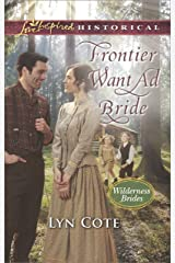 Frontier Want Ad Bride (Mills & Boon Love Inspired Historical) (Wilderness Brides, Book 4) Kindle Edition