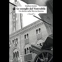 Le canaglie del Venerabile: Un thriller nella Treviso fascista