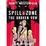 Spill Zone Book 2: The Broken Vow