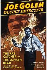 Joe Golem: Occult Detective Volume 1 : The Rat Catcher and The Sunken Dead Hardcover