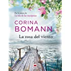 La rosa del viento: Por la autora de La isla de las mariposas (Grandes Novelas) (Spanish Edition)