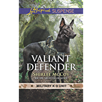 Valiant Defender (Military K-9 Unit) (English Edition)