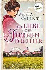 Die Liebe der Sternentochter - Band 2: Roman Kindle Ausgabe