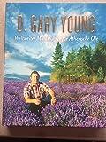 D. Gary Young - Weltweiter Marktführer für Ätherische Öle