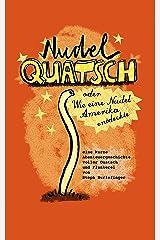 Nudelquatsch: oder Wie eine Nudel Amerika entdeckte (Quatschgeschichten 1) Kindle Ausgabe